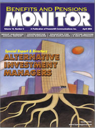 Benefits and Pension Monitor April 2004