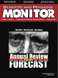 Benefits and Pensions Monitor - December 2007
